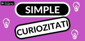"""Simple Curiozitati"", aplicatia care iti testeaza cunostintele generale - Interviu"