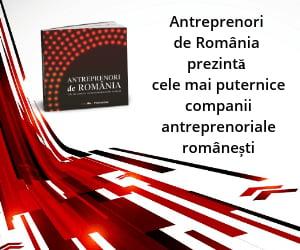 Afla cine sunt cei mai puternici antreprenori din Romania