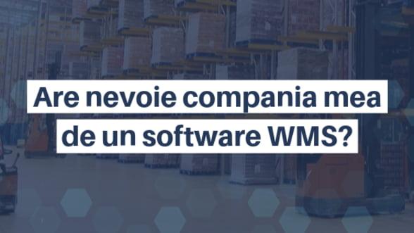 Are nevoie compania mea de un sistem WMS?
