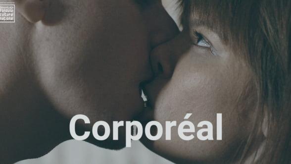 CORPOREAL - Artisti de teatru si film ataca subiectul razboaielor intime
