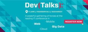 Dev Talks reuneste 350 de dezvoltatori si profesionisti IT interesati de evolutia tehnologica