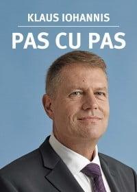"Klaus Iohannis isi lanseaza volumul autobiografic ""Pas cu Pas"""