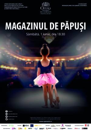Magazinul de papusi, spectacol pentru copii de 1 iunie pe scena Operei Nationale Bucuresti