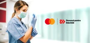 """Mastercard se alatura campaniei """"Doneaza pentru linia intai"""", cu o donatie de 500.000 de lei si contributii suplimentare fiecarei donatii individuale"""
