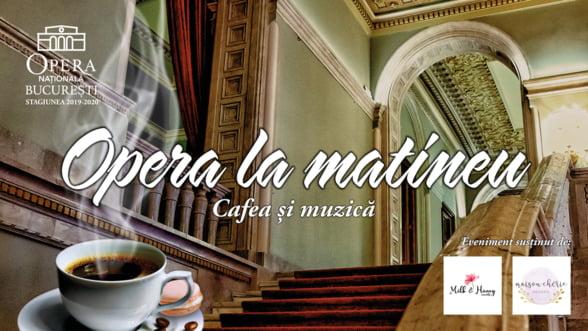 Opera la matineu. Cafea si muzica - Recital in foaierul Operei Nationale Bucuresti