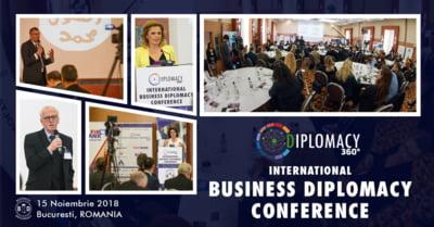 Peste 200 de participanti din 25 tari au participat la cea de-a treia editie a Conferintei Internationale de Business Diplomacy 2018