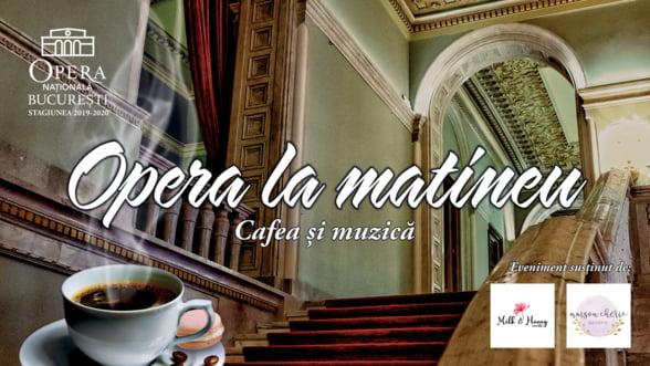 """Recital """"Opera la matineu. Cafea si muzica"""" in foaierul Operei Nationale Bucuresti"""