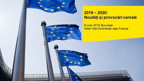 Specialistii EY Romania prezinta noutatile si provocarile vamale din 2019-2020