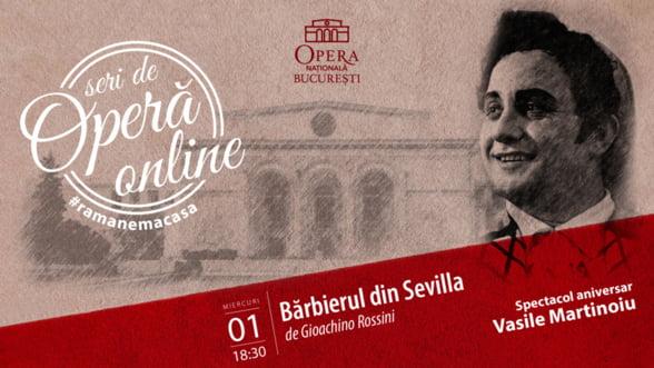 Spectacol aniversar Vasile Martinoiu, in cadrul Seri de Opera Online