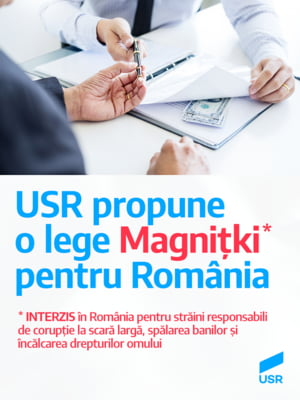 USR propune o lege Magnitki pentru Romania: Strainii implicati in coruptie sau spalare de bani sa aiba accesul interzis in tara