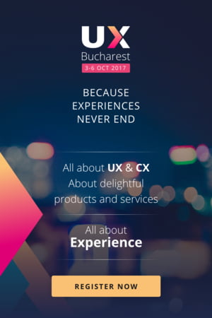 UX Bucharest 2017 - Conferinta Internationala User Experience Design, 2nd Edition
