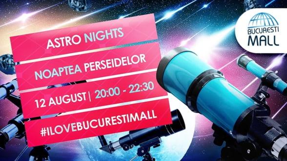 Vino sa vezi perseidele de pe acoperisul Bucuresti Mall-Vitan pe 12 august