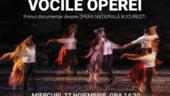 Vocile Operei, primul documentar despre Opera Nationala Bucuresti, proiectie in avanpremiera