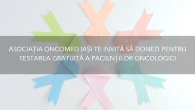 Asociatia Oncomed Iasi te invita sa donezi pentru testarea gratuita a pacientilor oncologici