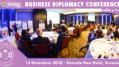 Diplomati si lideri de business din tara si strainatate se reunesc la Conferinta Internationala de Business Diplomacy