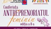 Femeile antreprenor, sustinute in cadrul unei conferinte dedicate