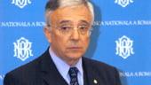 Isarescu: BNR va face tot posibilul sa se apropie cu dobanda la creditele in lei de cele in valuta